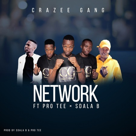 Photo of Crazy Gang – Network Ft. Pro Tee & Sdala B