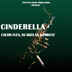Calvin Flex,Dj Abza SA & Emkeyz Cinderella (Original Mix)