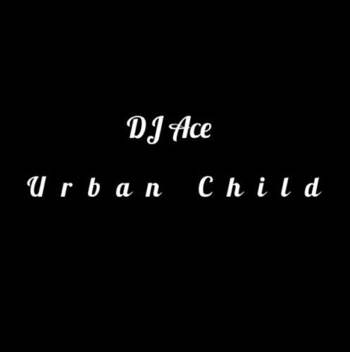 DJ Ace Urban Child