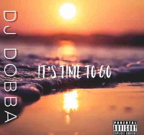 DJ Dobba It's Time To Go