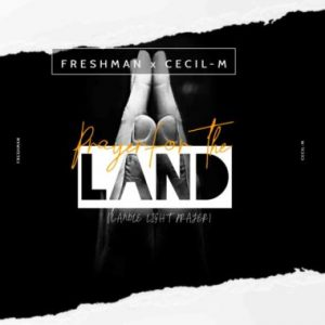 DJ Freshman & Cecil M – Prayer For The Land
