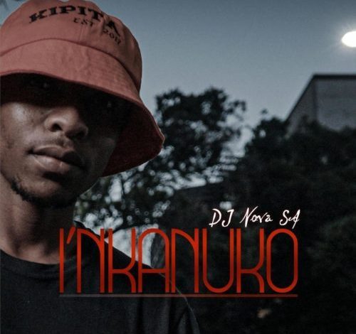 DJ Nova SA I'nkanuko