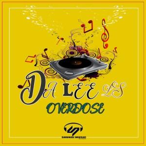 Da Lee LS Overdose (Original Mix)
