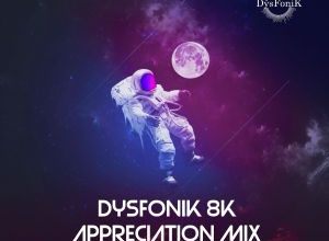 Photo of DysFonik – 8K Appreciation Mix