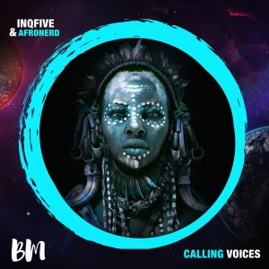 InQfive & AfroNerd Calling Voices