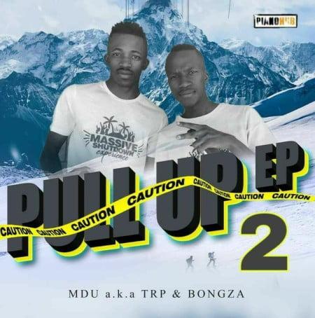 MDU aka TRP & Bongza 2K20