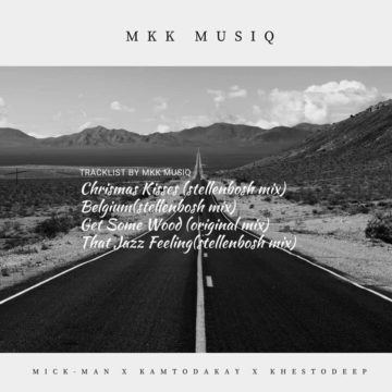 Mick-Man, KhestoDeep & KamToDakay Belguim (StellenBosch Mix)