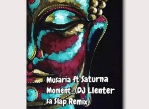 Photo of Musaria – Moment Ft. Saturna (DJ Llenter SA Slap Remix)