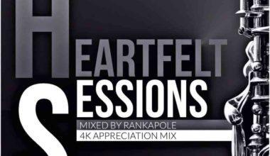 Photo of Rankapole – Heartfelt Sessions 16 (4K Appreciation Mix)