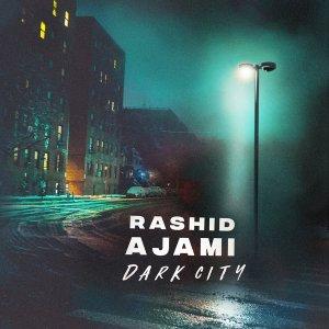 Rashid Ajami Dark City