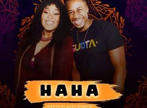 Photo of DJ Supta – HaHa Ft. Lady Zamar