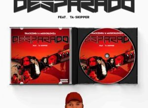 Photo of ThackzinDJ & Musichlonza – Desparado Ft. TaSkipper