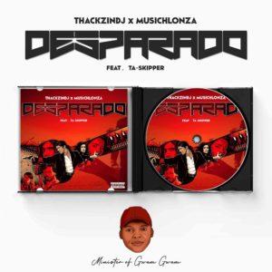 ThackzinDJ & Musichlonza Desparado