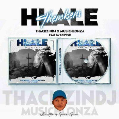 ThackzinDJ & Musichlonza Hlale'thembeni
