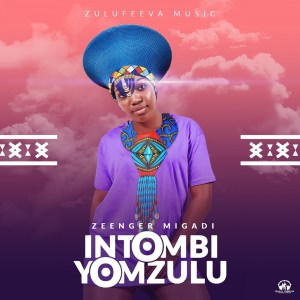 Zeenger Migadi Intombi Yom Zulu