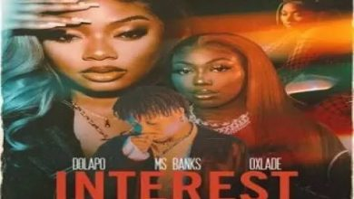 Photo of Dolapo – Interest ft. Ms Banks & Oxlade