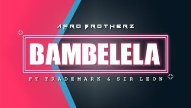 Photo of Afro Brotherz – Bambelela Ft. Trademark & Sir LeonAfro Brotherz – Bambelela Ft. Trademark & Sir Leon