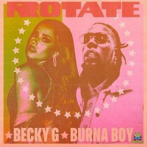 Becky G – Rotate ft Burna Boy