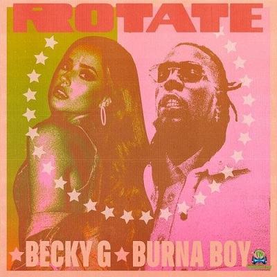 Becky G Rotate ft Burna Boy