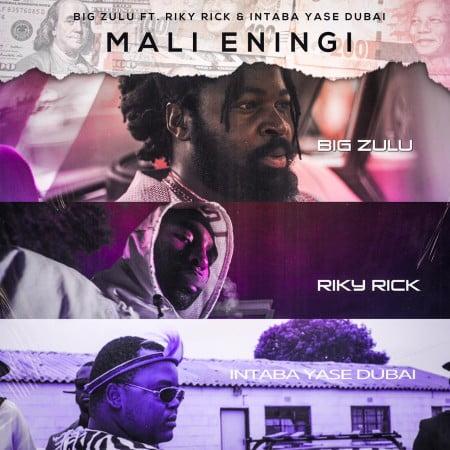 Big Zulu Mali Eningi
