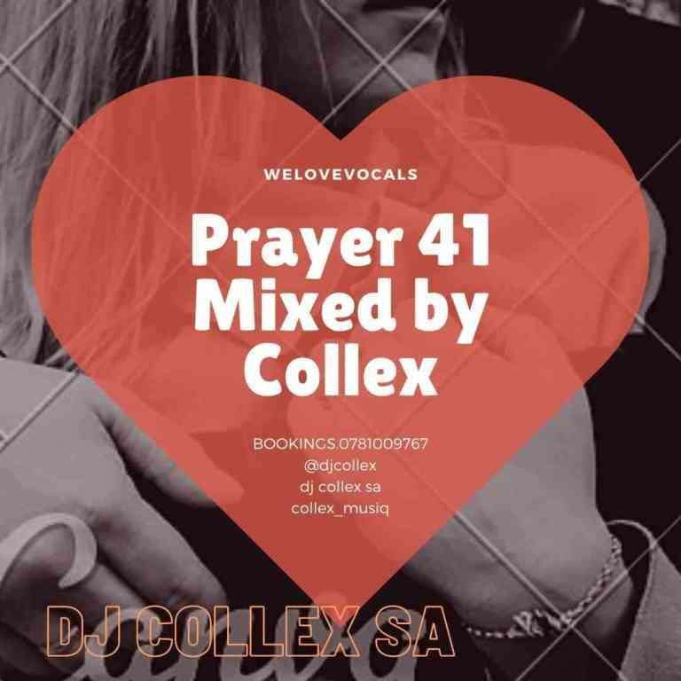 DJ Collex SA Prayer 41 Mix