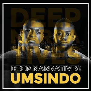 Deep Narratives Umsindo