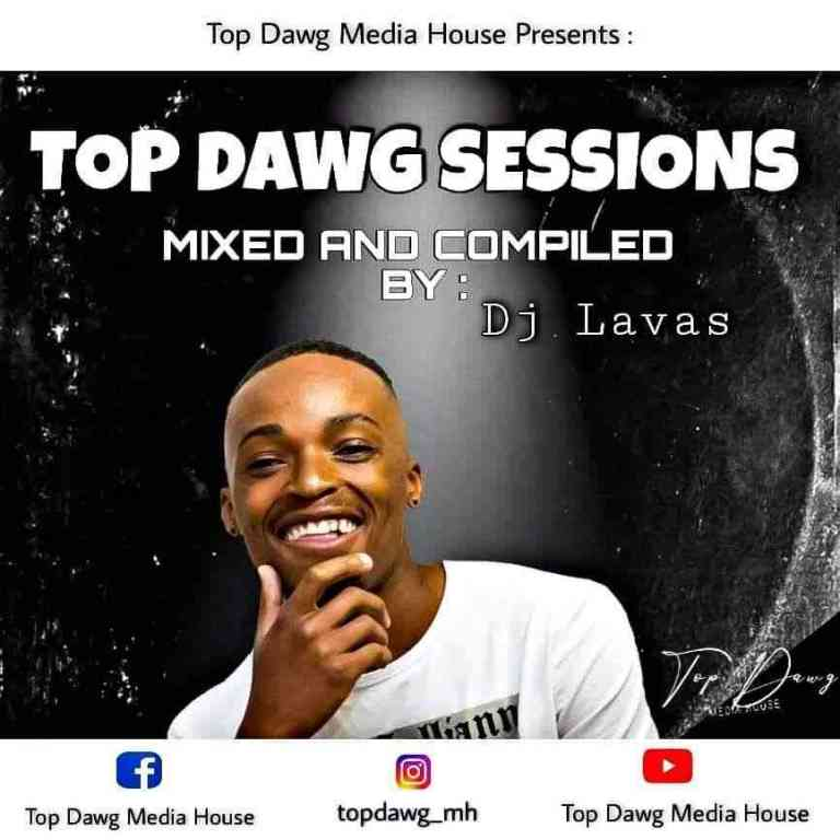 Dj Lavas Amapiano Top Dawg Sessions