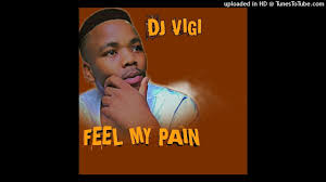 Photo of Dj Vigi – Feel My Pain