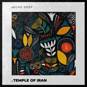 Echo Deep Temple Of Iran (Original Mix)
