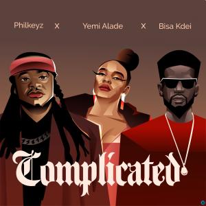 Philkeyz – Complicated ft. Yemi Alade,Bisa Kdei