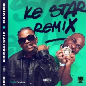 Focalistic – Ke Star (Remix) Ft. Davido