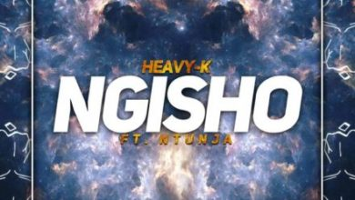 Photo of HEAVY-K – NGISHO Ft. Ntunja