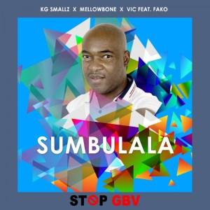 KG Smallz, MellowBone, VIC SA, Fako Sumbulala (Stop Gbv)