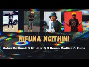 Kabza De Small & Mr Jazziq Nifuna Ngithini