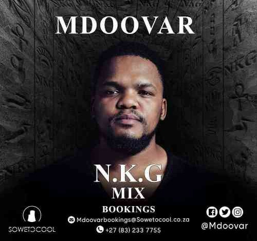 MDOOVAR NKG Mix (Lockdown House Party Edition)