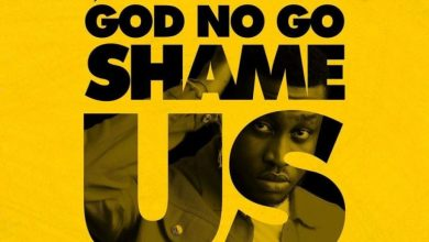 Photo of Prinx Emmanuel – God No Go Shame Us