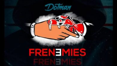 Photo of Dotman – Frenemies