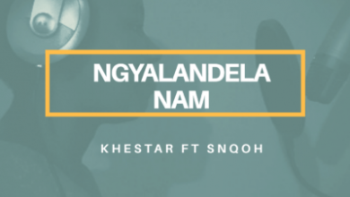 Photo of khestar – Ngyalandela Nam Ft. Snqoh