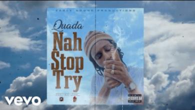 Photo of Quada – Nah Stop Try