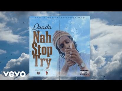 Quada – Nah Stop Try