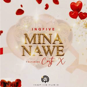 InQfive – Mina Nawe Ft. Cresta X