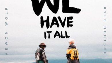 Photo of Aewon Wolf & Kyle Deutsch – We Have It All