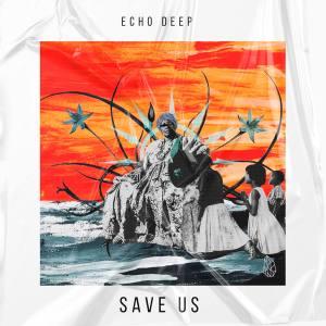 Echo DeepSave Us (Original Mix)