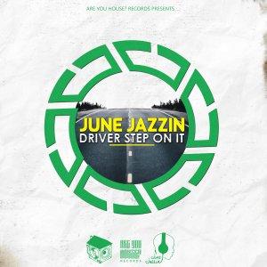 June Jazzin Driver Step On It