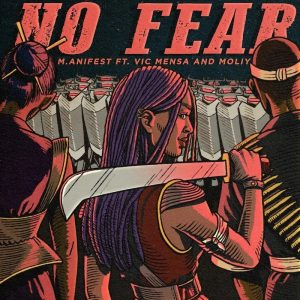 M.anifest – No Fear ft. Vic Mensa & Moliy