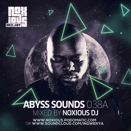 Noxious DJ Abyss Sounds 038A Mix