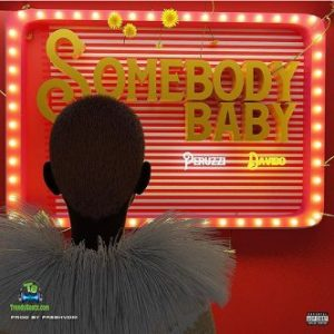 Peruzzi – Somebody Baby ft Davido