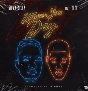 Silva Bella Ft. Ylee – Where You Dey