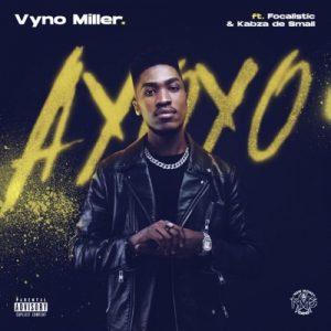 Vyno Miller – Ayoyo ft. Focalistic & Kabza De Small