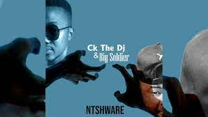 Photo of Ck The Dj & Big Soldier – Ntshware